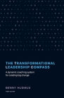 The Transformational Leadership Compass: A Dynamic Coaching System for Creating Big Change Cover Image