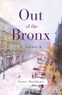 Out of the Bronx: A Memoir Cover Image