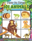 How To Draw 101 Animals Easy Stap by Stap Drawing: A Simple Step-by-Step Guide to Drawing Cute Creative Image for Kids..and Relaxation Design Cover Image