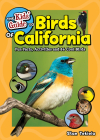 The Kids' Guide to Birds of California: Fun Facts, Activities and 86 Cool Birds (Birding Children's Books) Cover Image