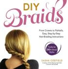 DIY Braids: From Crowns to Fishtails, Easy, Step-by-Step Hair-Braiding Instructions Cover Image