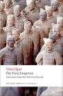 The First Emperor: Selections from the Historical Records (Oxford World's Classics) Cover Image