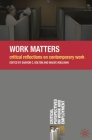Work Matters: Critical Reflections on Contemporary Work (Critical Perspectives on Work and Employment) Cover Image