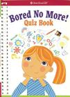 Bored No More: Quizzes and Activities to Bust Boredom in a Snap! Cover Image