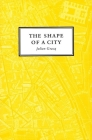 The Shape of a City Cover Image