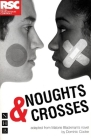 Noughts & Crosses (Royal Shakespeare Company) Cover Image