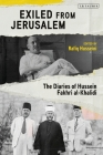 Exiled from Jerusalem: The Diaries of Hussein Fakhri al-Khalidi Cover Image