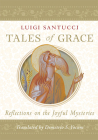 Tales of Grace: Reflections on the Joyful Mysteries Cover Image