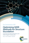 Optimizing NMR Methods for Structure Elucidation: Characterizing Natural Products and Other Organic Compounds Cover Image