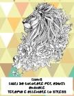 Libri da colorare per adulti - Terapia e alleviare lo stress - Animale - Lions Cover Image