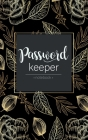 password keeper notebook: passwords and usernames A neat little book to keep all of your important information organized at your fingertips. wit Cover Image