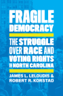 Fragile Democracy: The Struggle Over Race and Voting Rights in North Carolina Cover Image