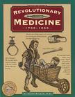 Revolutionary Medicine, Second Edition (Illustrated Living History) Cover Image