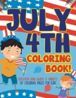 July 4th Coloring Book! Discover And Enjoy A Variety Of Coloring Pages For Kids Cover Image