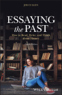 Essaying the Past: How to Read, Write, and Think about History Cover Image