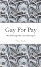 Gay For Pay: How I Went Queer For Cash With Craigslist Cover Image