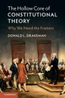 The Hollow Core of Constitutional Theory: Why We Need the Framers Cover Image