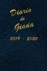 Agenda Scuola 2019 - 2020 - Giada: Mensile - Settimanale - Giornaliera - Settembre 2019 - Agosto 2020 - Obiettivi - Rubrica - Orario Lezioni - Appunti Cover Image