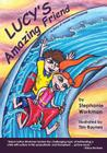 Lucy's Amazing Friend: A Story of Autism and Friendship Cover Image