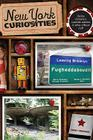 New York Curiosities: Quirky Characters, Roadside Oddities & Other Offbeat Stuff Cover Image