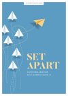 Set Apart - Teen Devotional, 10: 30 Devotions about How God's Goodness Changes Us Cover Image