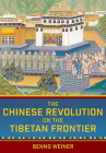 The Chinese Revolution on the Tibetan Frontier (Studies of the Weatherhead East Asian Institute) Cover Image