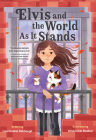 Elvis and the World As It Stands Cover Image
