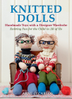 Knitted Dolls: Handmade Toys with a Designer Wardrobe, Knitting Fun for the Child in All of Us Cover Image
