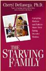 The Starving Family: Caregiving Mothers and Fathers Share Their Eating Disorder Wisdom Cover Image
