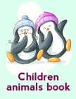Children Animals Book: Christmas Book Coloring Pages with Funny, Easy, and Relax Cover Image