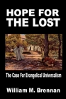 Hope For The Lost: The Case For Evangelical Universalism Cover Image