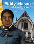 Biddy Mason: Becoming a Leader (Primary Source Readers) Cover Image