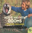 How It Was with Dooms: A True Story from Africa Cover Image
