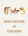 Animal Coloring Book For Kindergarteners: picture books for children ages 4-6 Cover Image