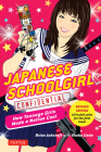 Japanese Schoolgirl Confidential: How Teenage Girls Made a Nation Cool Cover Image