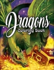Dragons Coloring Book: An Adult Coloring Book Featuring Magnificent Dragons, Beautiful Princesses and Mythical Landscapes for Fantasy Lovers Cover Image