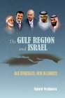 The Gulf Region and Israel: Old Struggles, New Alliances Cover Image