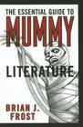 Essential Guide to Mummy Literature Cover Image