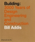 Building: 3,000 Years of Design, Engineering, and Construction Cover Image