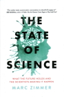 The State of Science: What the Future Holds and the Scientists Making It Happen Cover Image