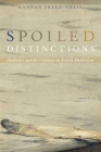 Spoiled Distinctions: Aesthetics and the Ordinary in French Modernism Cover Image