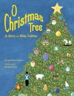 O Christmas Tree: Its History and Holiday Traditions Cover Image