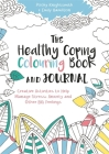 The Healthy Coping Colouring Book and Journal: Creative Activities to Help Manage Stress, Anxiety and Other Big Feelings Cover Image