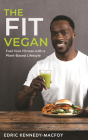 The Fit Vegan: Fuel Your Fitness with a Plant-Based Lifestyle Cover Image