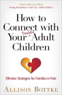 How to Connect with Your Troubled Adult Children: Effective Strategies for Families in Pain Cover Image