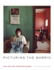 Picturing the Barrio: Ten Chicano Photographers Cover Image