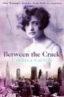 Between the Cracks: One Woman's Journey from Sicily to America Cover Image