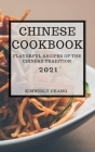 Chinese Cookbook 2021: Flavorful Recipes of the Chinese Tradition Cover Image