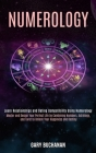 Numerology: Master and Design Your Perfect Life by Combining Numbers, Astrology, and Tarot to Unlock Your Happiness and Destiny (L Cover Image