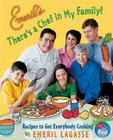 Emeril's There's a Chef in My Family!: Recipes to Get Everybody Cooking Cover Image